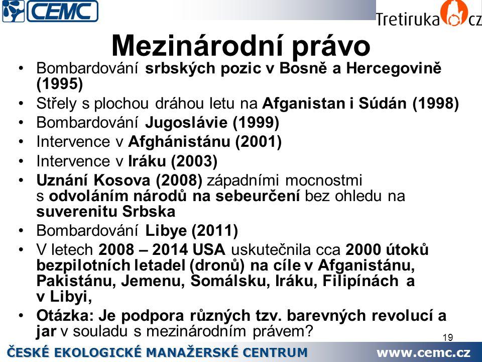 19 Mezinárodní právo Bombardování srbských pozic v Bosně a Hercegovině (1995) Střely s plochou dráhou letu na Afganistan i Súdán (1998) Bombardování J