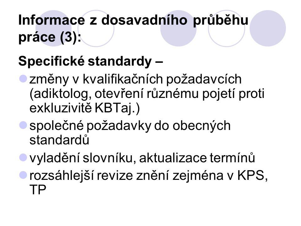Informace z dosavadního průběhu práce (3): Specifické standardy – změny v kvalifikačních požadavcích (adiktolog, otevření různému pojetí proti exkluzi