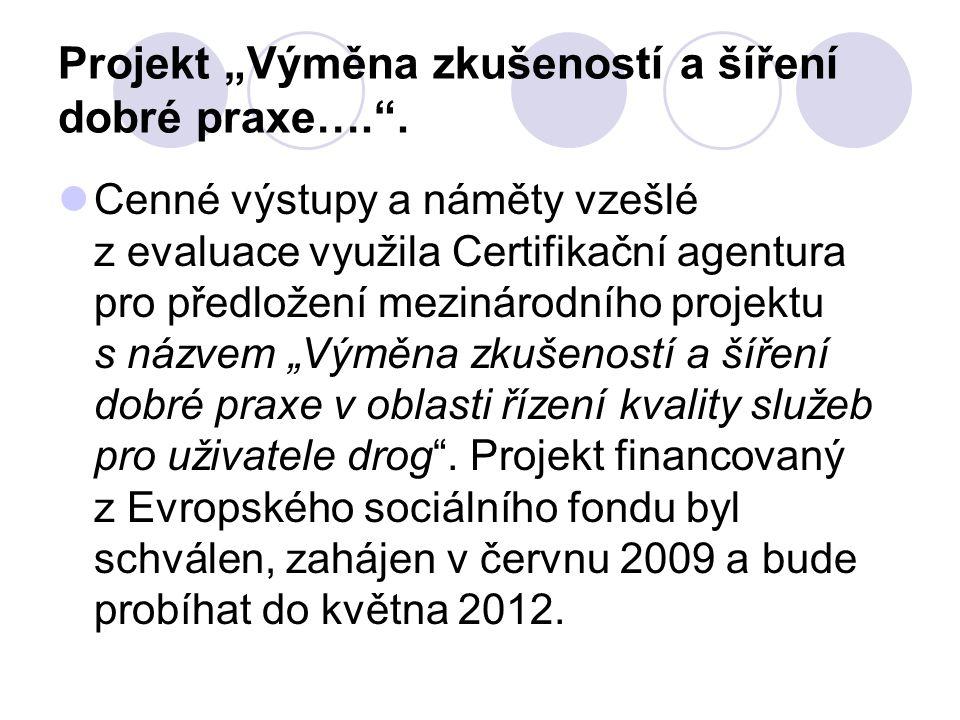 """Projekt """"Výměna zkušeností a šíření dobré praxe…."""". Cenné výstupy a náměty vzešlé z evaluace využila Certifikační agentura pro předložení mezinárodníh"""