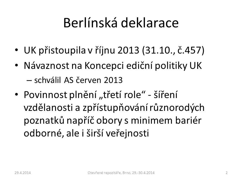 """Berlínská deklarace UK přistoupila v říjnu 2013 (31.10., č.457) Návaznost na Koncepci ediční politiky UK – schválil AS červen 2013 Povinnost plnění """"t"""