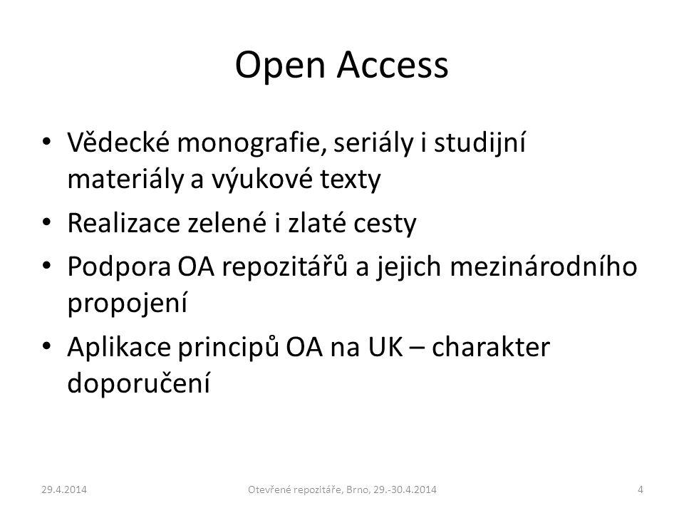 Open Access Vědecké monografie, seriály i studijní materiály a výukové texty Realizace zelené i zlaté cesty Podpora OA repozitářů a jejich mezinárodní