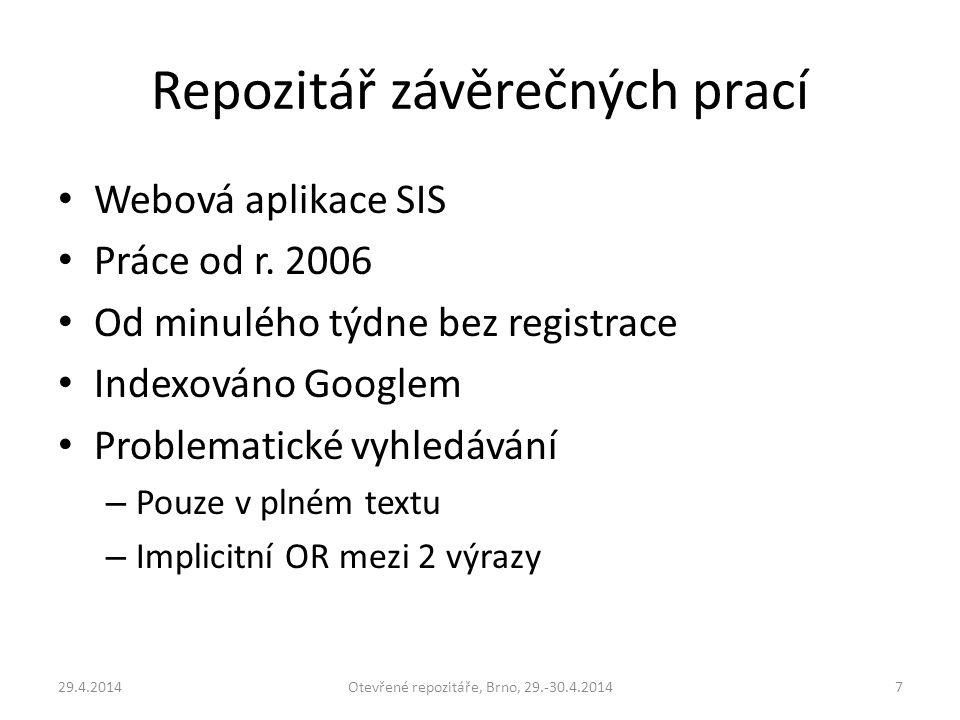 Repozitář závěrečných prací Webová aplikace SIS Práce od r. 2006 Od minulého týdne bez registrace Indexováno Googlem Problematické vyhledávání – Pouze