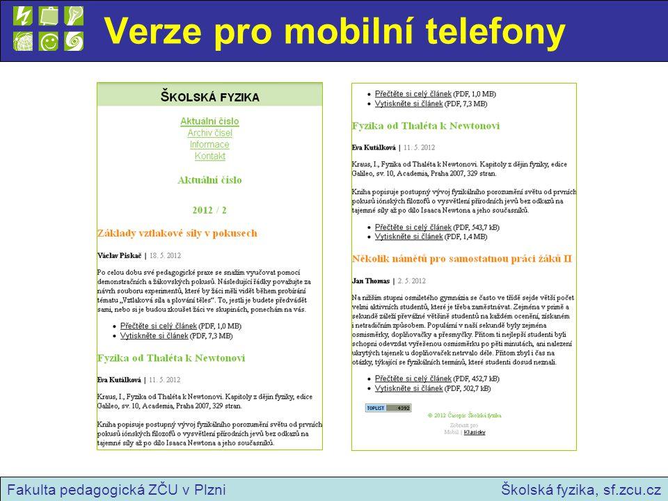 Verze pro mobilní telefony Školská fyzika, sf.zcu.czFakulta pedagogická ZČU v Plzni