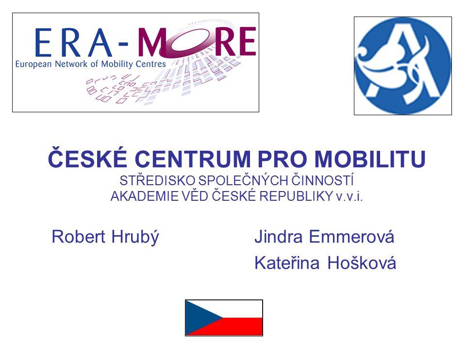 ČESKÉ CENTRUM PRO MOBILITU STŘEDISKO SPOLEČNÝCH ČINNOSTÍ AKADEMIE VĚD ČESKÉ REPUBLIKY v.v.i. Robert HrubýJindra Emmerová Kateřina Hošková