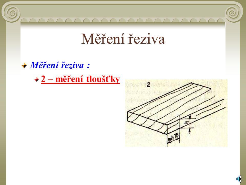 Rýsování rozměrů Obr. 3.3. Pravá a levá strana řeziva P - pravá strana, L - levá strana