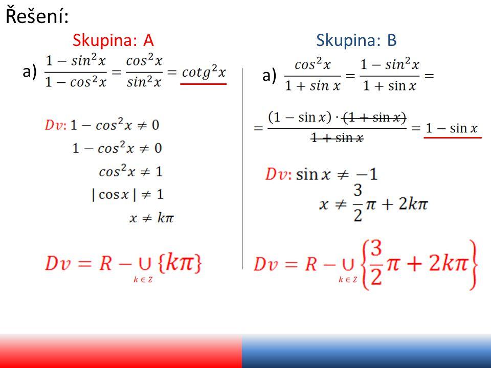 Řešení: Skupina: A a) Skupina: B