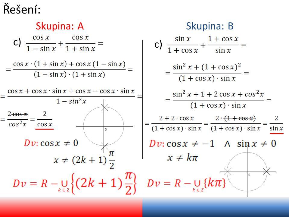 Řešení: Skupina: A c) Skupina: B