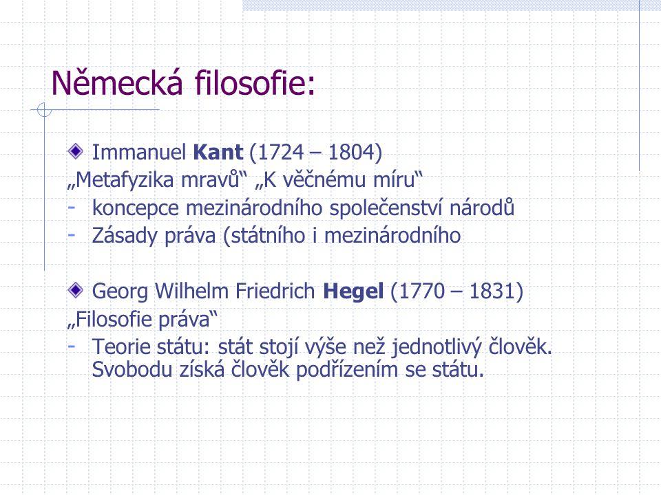 """Immanuel Kant (1724 – 1804) """"Metafyzika mravů"""" """"K věčnému míru"""" - koncepce mezinárodního společenství národů - Zásady práva (státního i mezinárodního"""