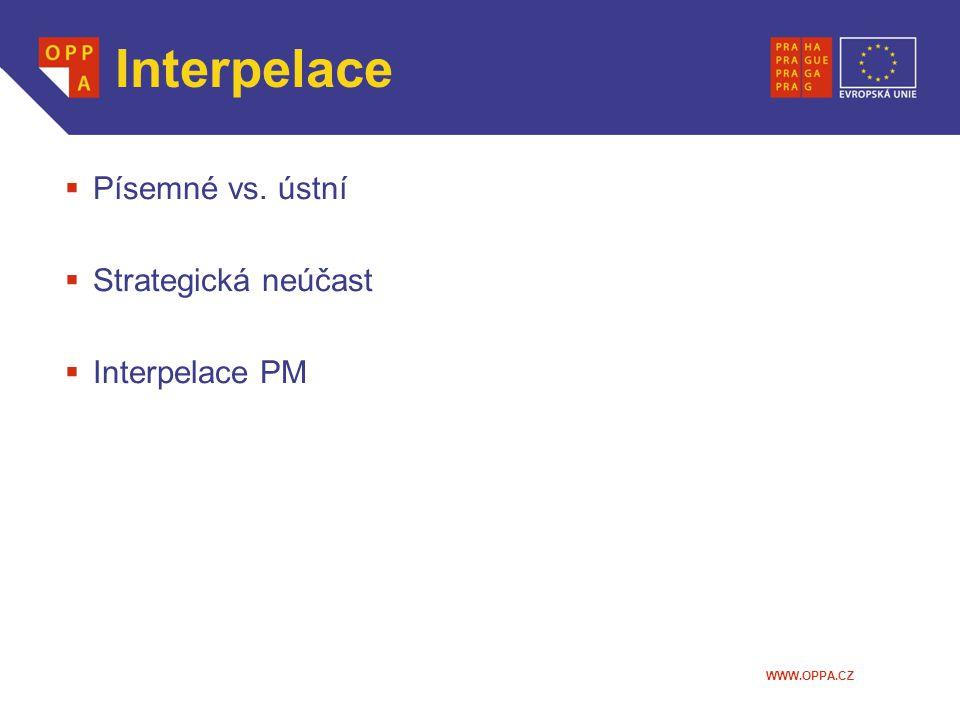 WWW.OPPA.CZ Interpelace  Písemné vs. ústní  Strategická neúčast  Interpelace PM