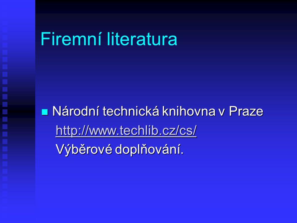 Firemní literatura Národní technická knihovna v Praze Národní technická knihovna v Praze http://www.techlib.cz/cs/ http://www.techlib.cz/cs/http://www.techlib.cz/cs/ Výběrové doplňování.