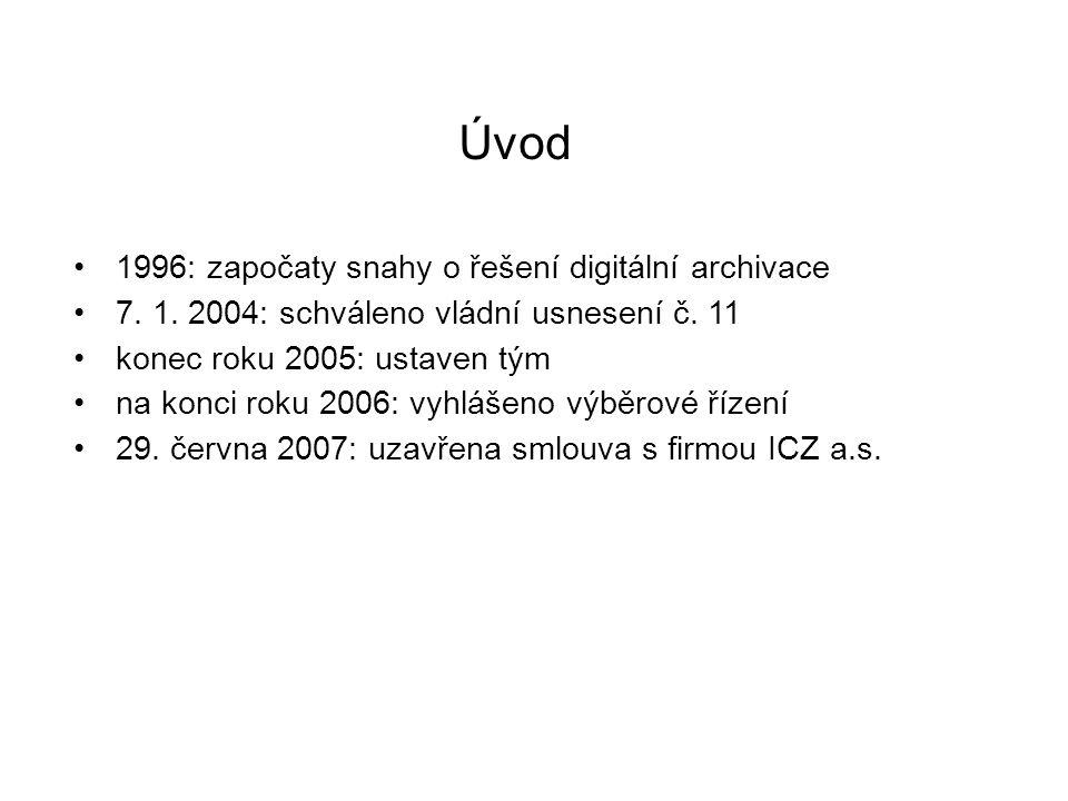 Úvod 1996: započaty snahy o řešení digitální archivace 7. 1. 2004: schváleno vládní usnesení č. 11 konec roku 2005: ustaven tým na konci roku 2006: vy