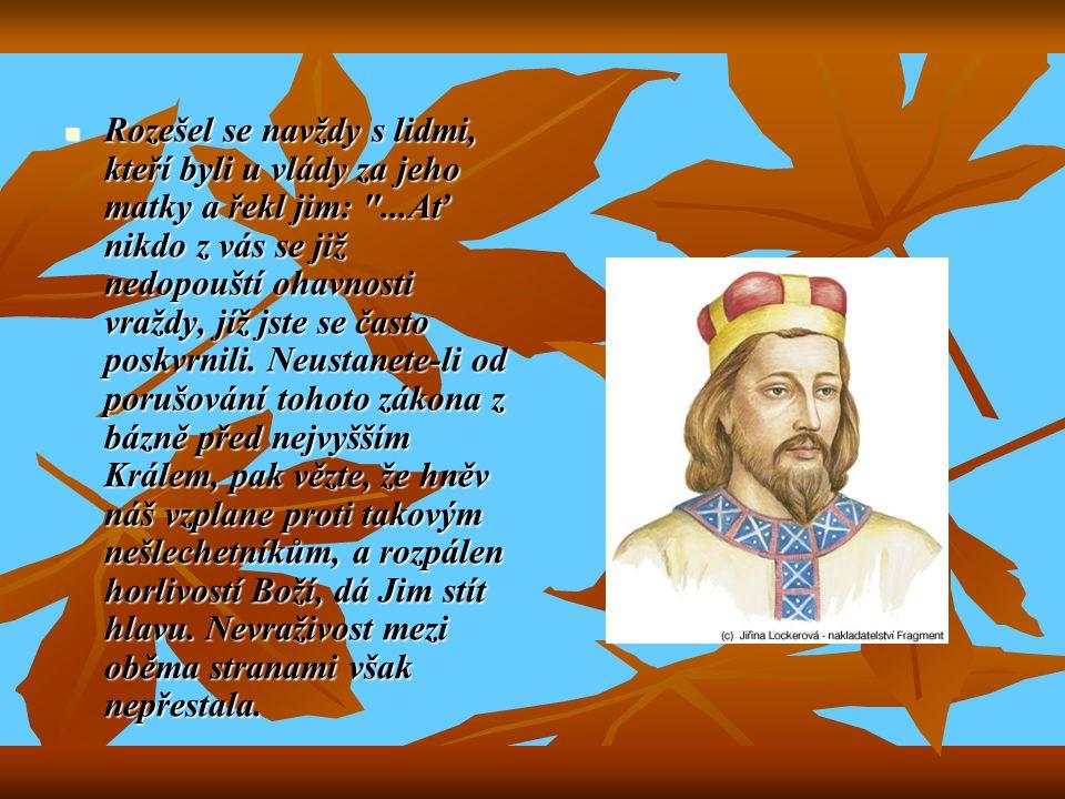 Využil jich bavorský vévoda Arnulf a na jaře roku 922 se svým vojskem pronikl do Čech.