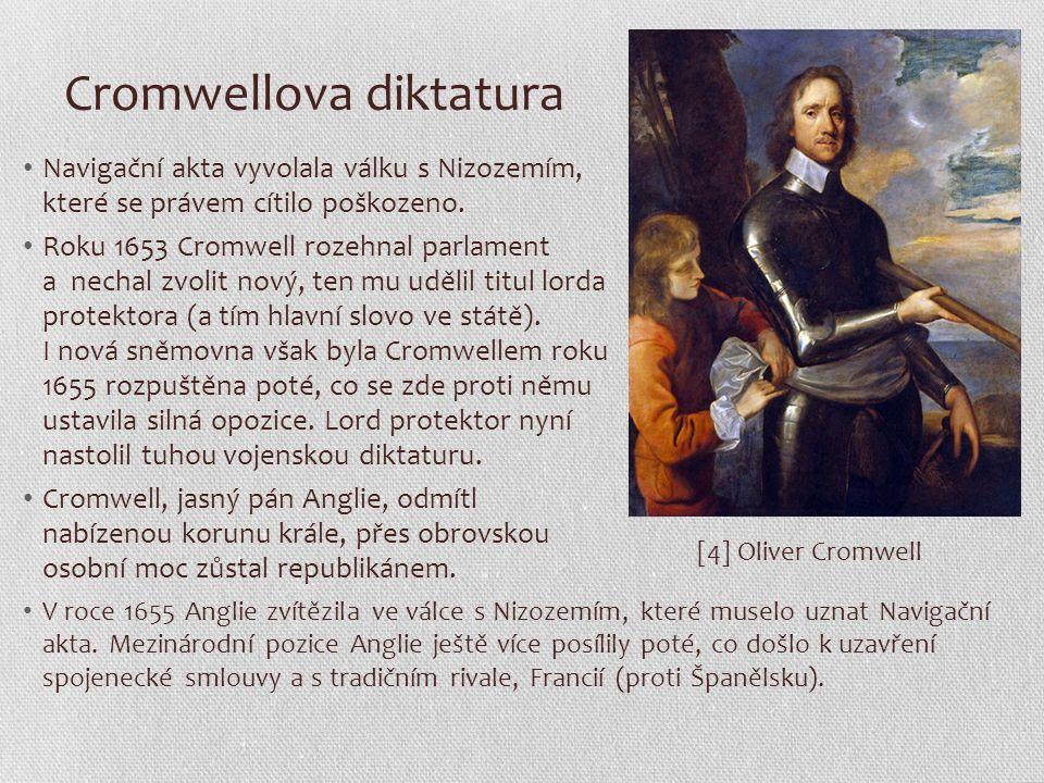 Cromwellova diktatura Navigační akta vyvolala válku s Nizozemím, které se právem cítilo poškozeno. Roku 1653 Cromwell rozehnal parlament a nechal zvol