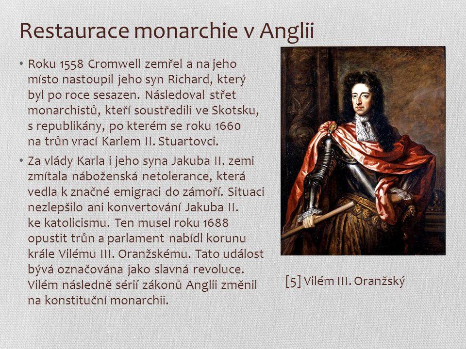 Restaurace monarchie v Anglii Roku 1558 Cromwell zemřel a na jeho místo nastoupil jeho syn Richard, který byl po roce sesazen. Následoval střet monarc