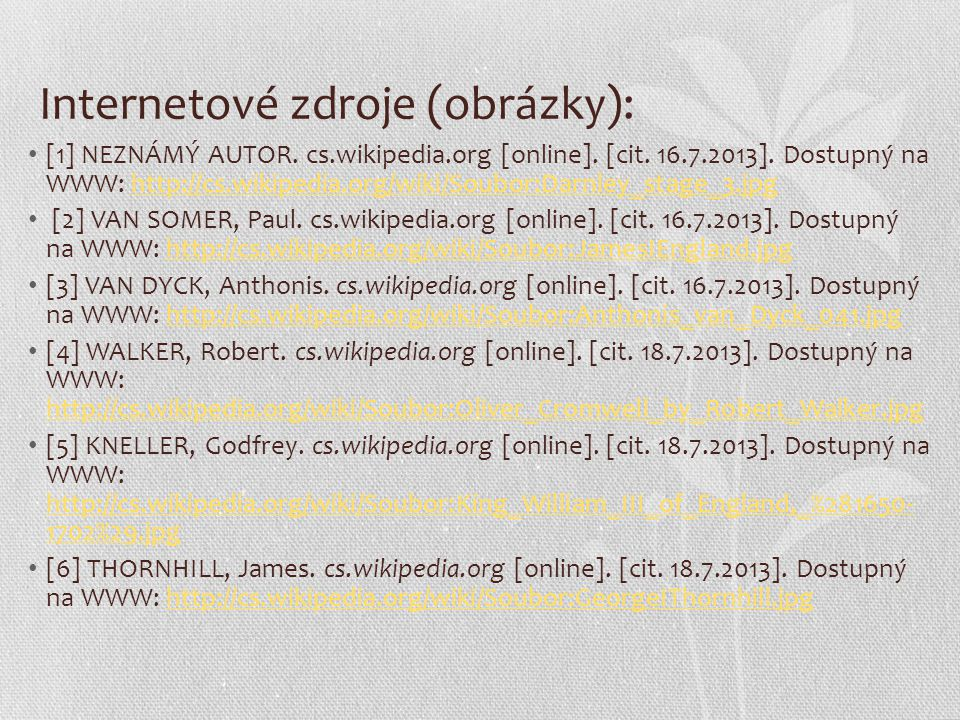 Internetové zdroje (obrázky): [1] NEZNÁMÝ AUTOR. cs.wikipedia.org [online]. [cit. 16.7.2013]. Dostupný na WWW: http://cs.wikipedia.org/wiki/Soubor:Dar