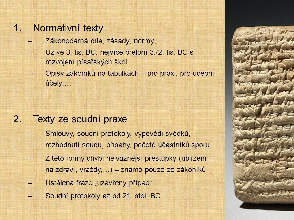 Normativní texty Předchůdci zákoníků – reformní texty –Prozatím nejstarší z 25.