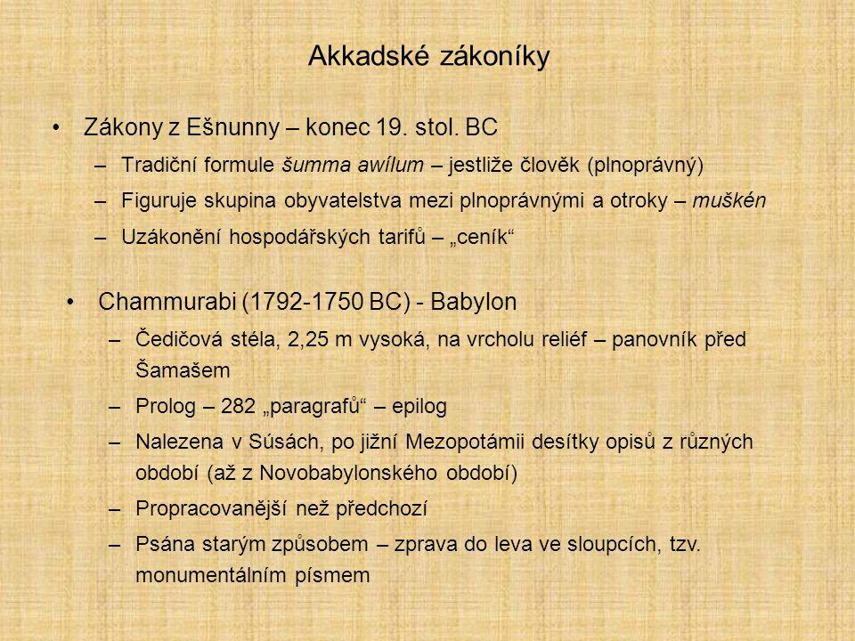 Zákony z Ešnunny – konec 19. stol. BC –Tradiční formule šumma awílum – jestliže člověk (plnoprávný) –Figuruje skupina obyvatelstva mezi plnoprávnými a