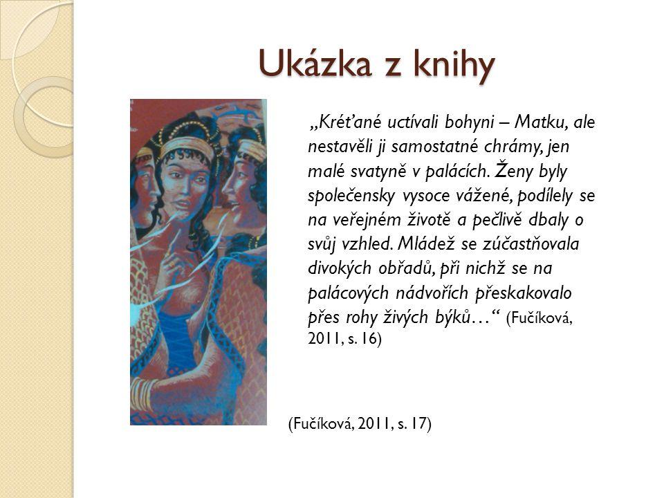 """Ukázka z knihy """"Kréťané uctívali bohyni – Matku, ale nestavěli ji samostatné chrámy, jen malé svatyně v palácích. Ženy byly společensky vysoce vážené,"""