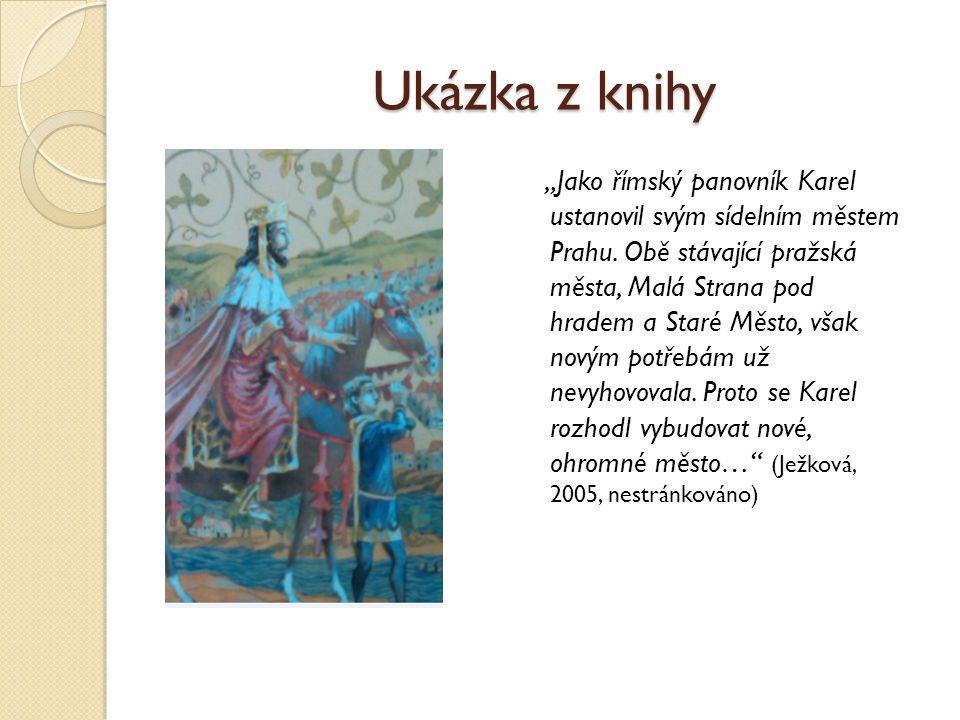 """Ukázka z knihy """"Jako římský panovník Karel ustanovil svým sídelním městem Prahu. Obě stávající pražská města, Malá Strana pod hradem a Staré Město, vš"""