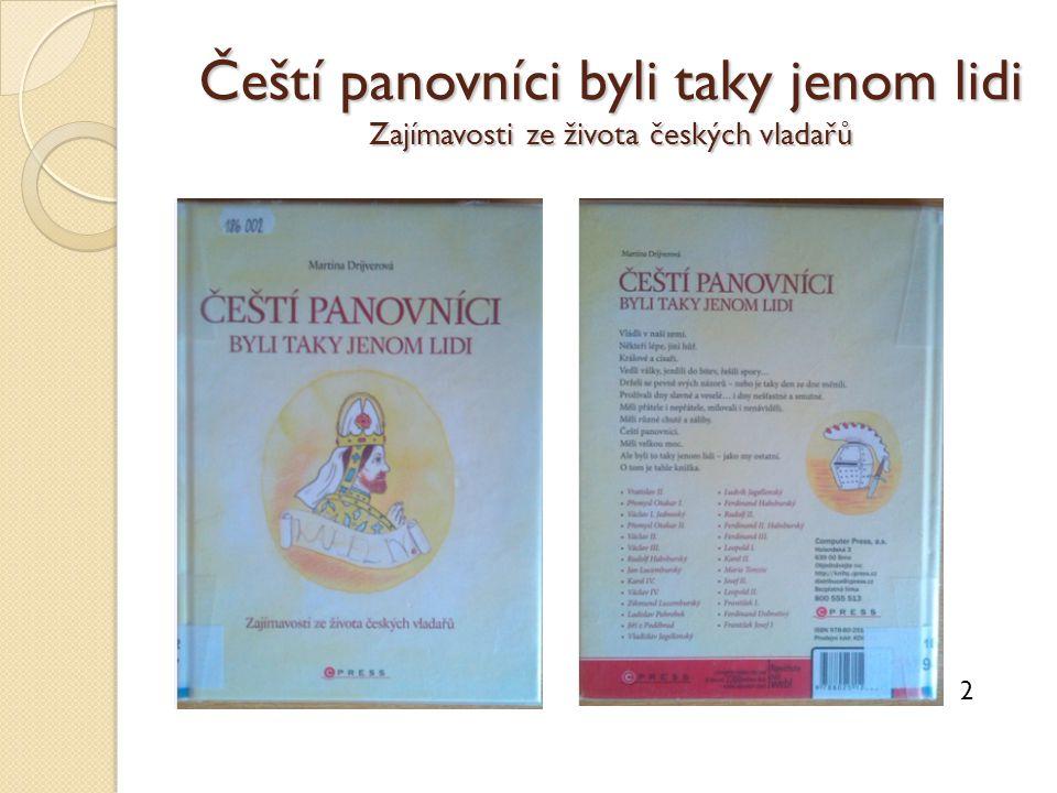 Čeští panovníci byli taky jenom lidi Zajímavosti ze života českých vladařů 2