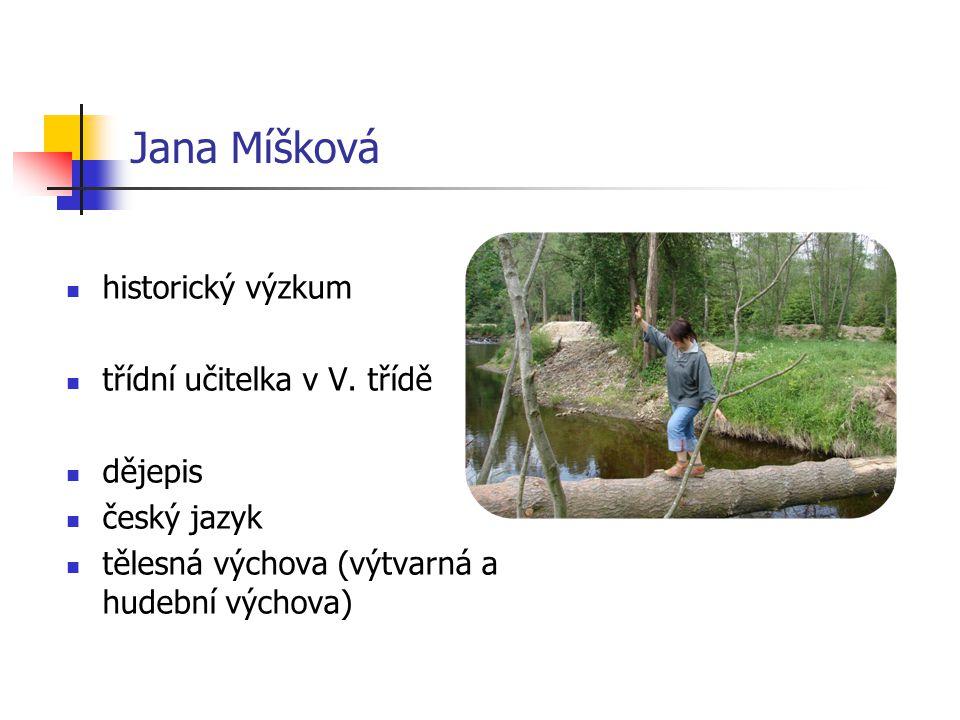 Jana Míšková historický výzkum třídní učitelka v V.