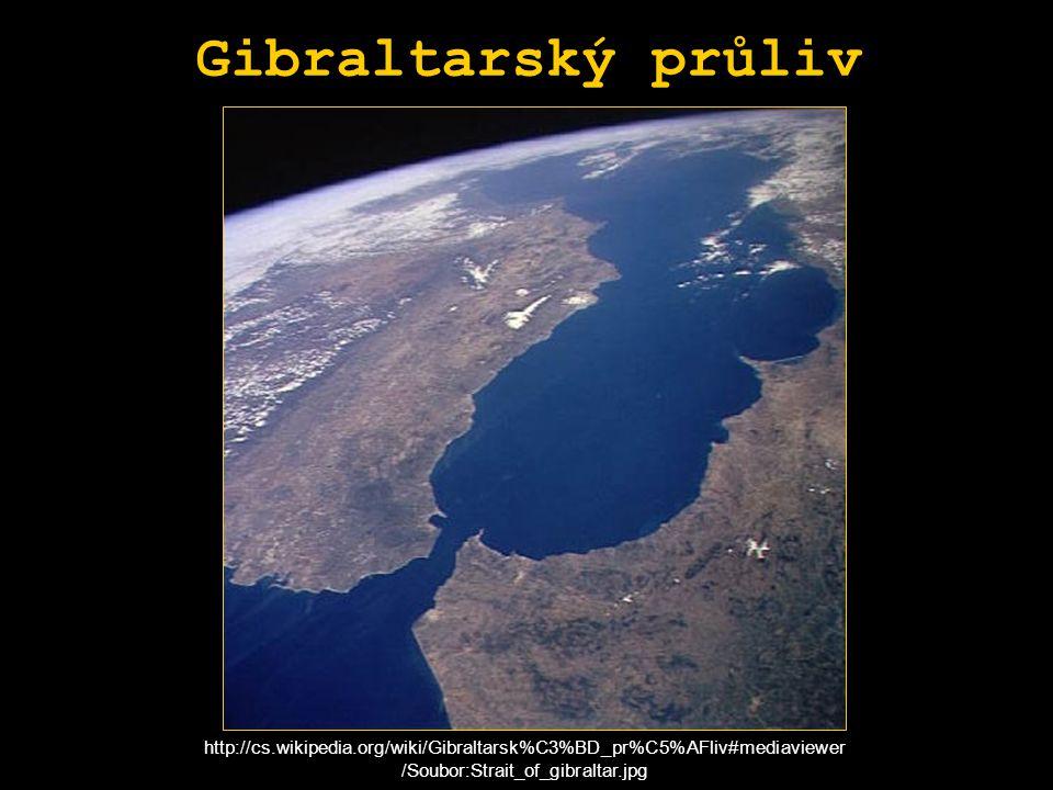 Gibraltarský průliv http://cs.wikipedia.org/wiki/Gibraltarsk%C3%BD_pr%C5%AFliv#mediaviewer /Soubor:Strait_of_gibraltar.jpg