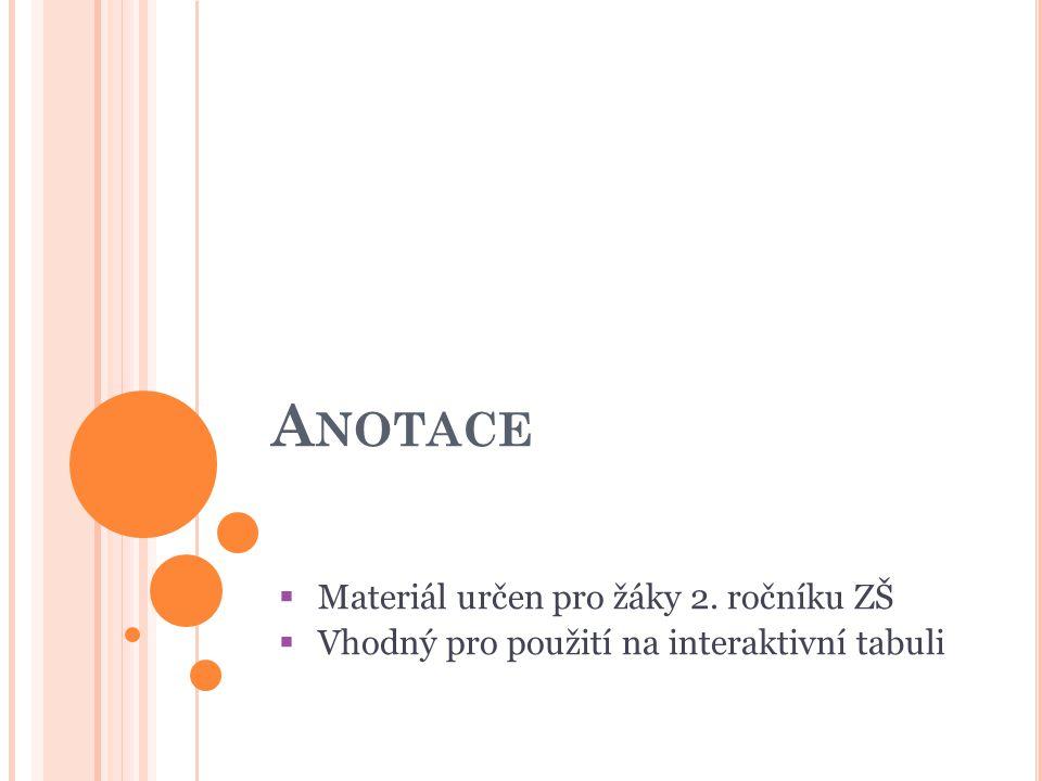 A NOTACE  Materiál určen pro žáky 2. ročníku ZŠ  Vhodný pro použití na interaktivní tabuli