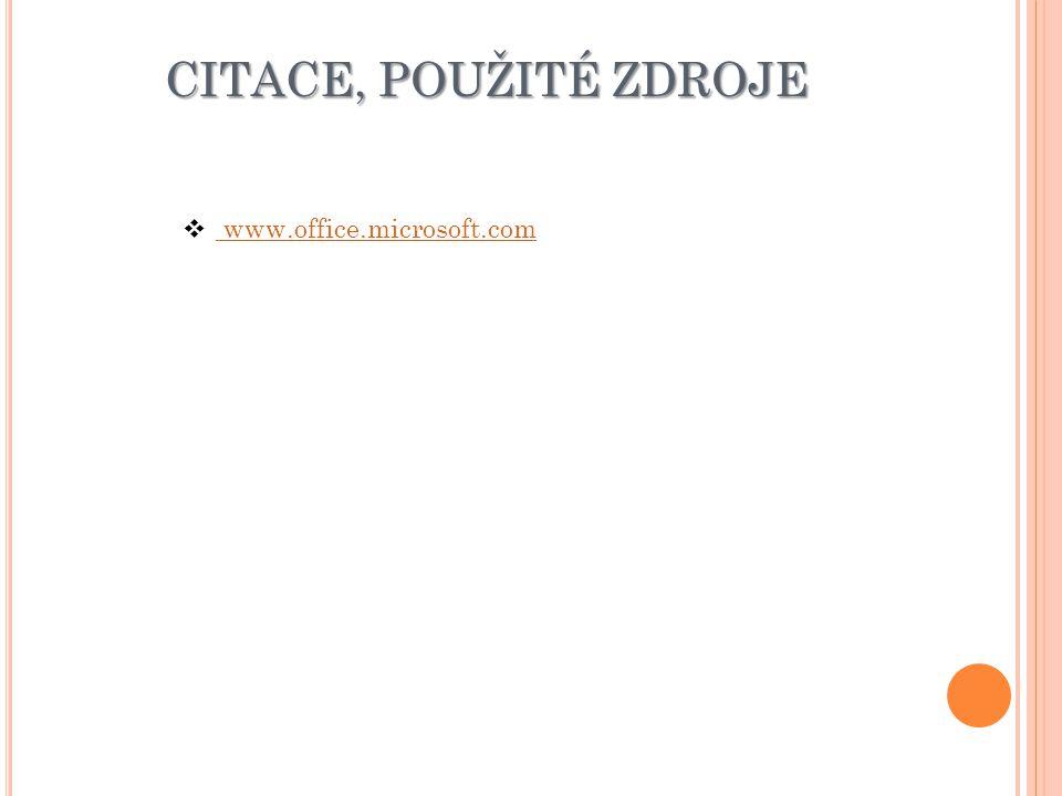 CITACE, POUŽITÉ ZDROJE  www.office.microsoft.com www.office.microsoft.com