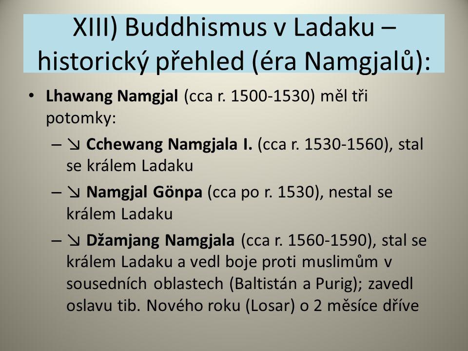 XIII) Buddhismus v Ladaku – historický přehled (éra Namgjalů): Lhawang Namgjal (cca r. 1500-1530) měl tři potomky: – ↘ Cchewang Namgjala I. (cca r. 15