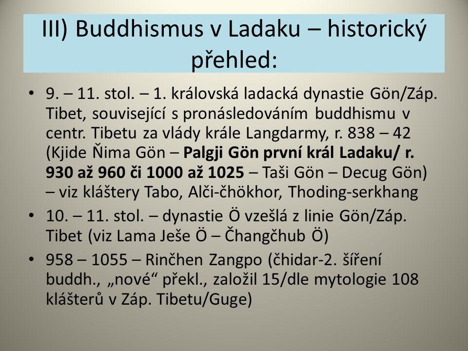III) Buddhismus v Ladaku – historický přehled: 9. – 11. stol. – 1. královská ladacká dynastie Gön/Záp. Tibet, související s pronásledováním buddhismu