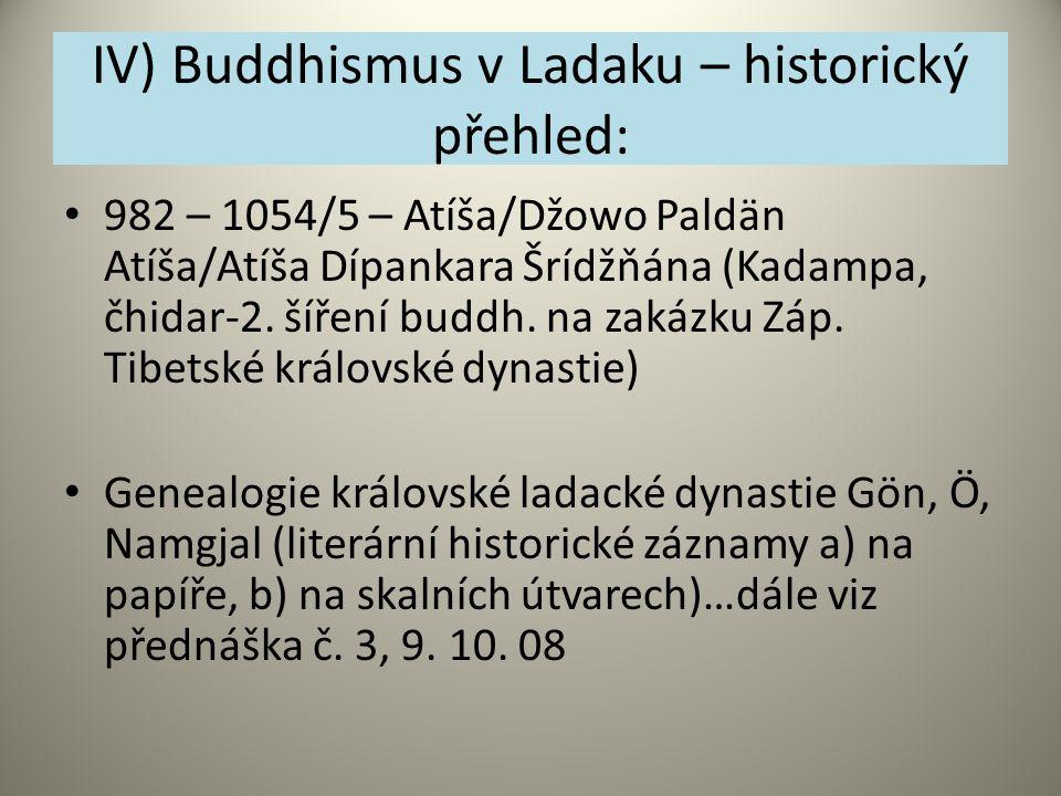 IV) Buddhismus v Ladaku – historický přehled: 982 – 1054/5 – Atíša/Džowo Paldän Atíša/Atíša Dípankara Šrídžňána (Kadampa, čhidar-2. šíření buddh. na z