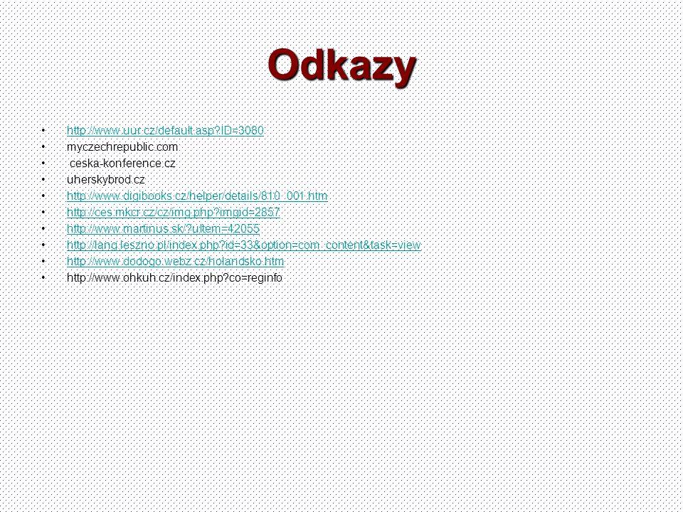 Odkazy http://www.uur.cz/default.asp?ID=3080 myczechrepublic.com ceska-konference.cz uherskybrod.cz http://www.digibooks.cz/helper/details/810_001.htm