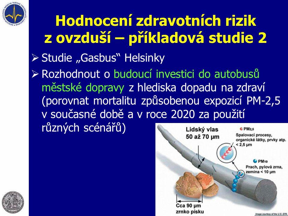 """Hodnocení zdravotních rizik z ovzduší – příkladová studie 2  Studie """"Gasbus"""" Helsinky  Rozhodnout o budoucí investici do autobusů městské dopravy z"""