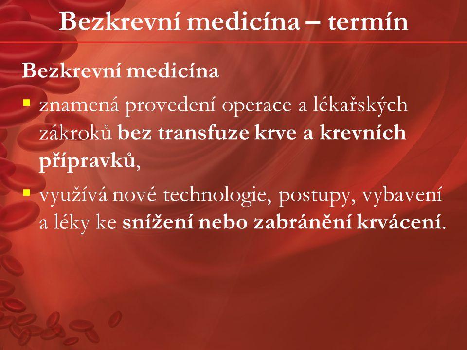 Bezkrevní medicína – termín Základem bezkrevní medicíny je týmový a multidisciplinární přístup k léčbě.