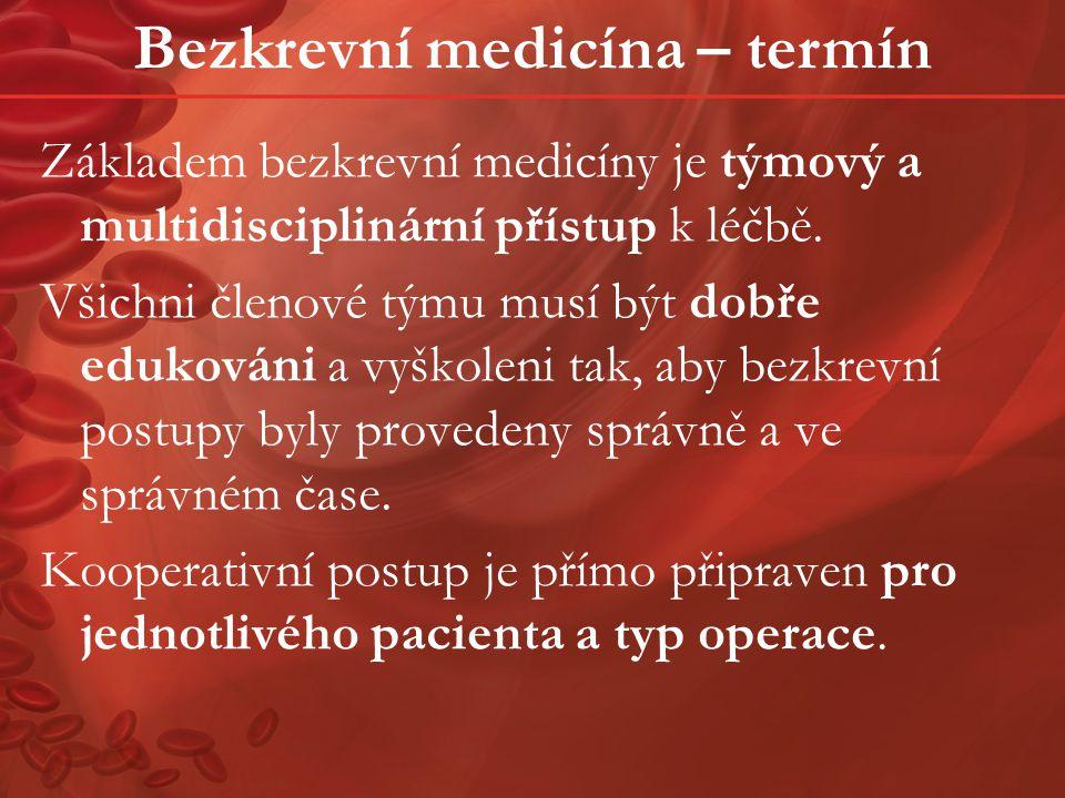 Bezkrevní medicína – termín Krev je považována za specifický orgán těla a krevní transfuze za transplantaci orgánu.