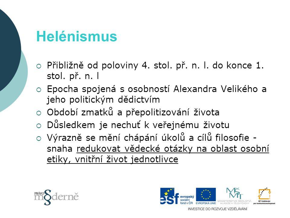 Helénismus  Přibližně od poloviny 4. stol. př. n.