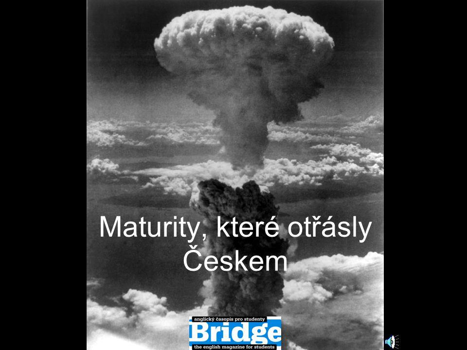 Maturity, které otřásly Českem