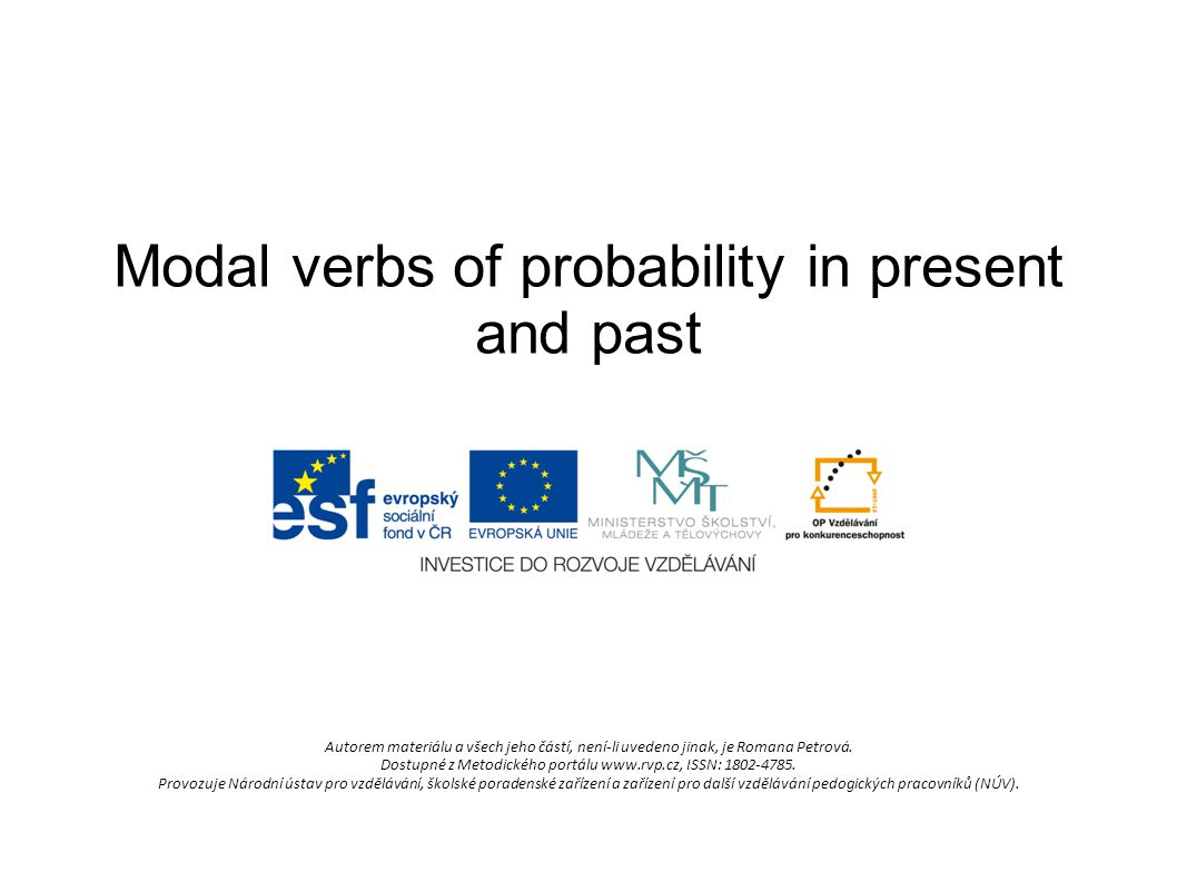 Modal verbs of probability in present Where is Fiona.