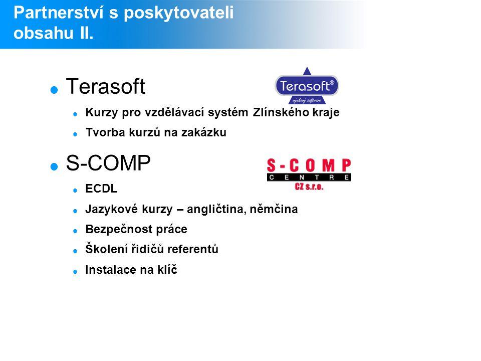  Terasoft  Kurzy pro vzdělávací systém Zlínského kraje  Tvorba kurzů na zakázku  S-COMP  ECDL  Jazykové kurzy – angličtina, němčina  Bezpečnost
