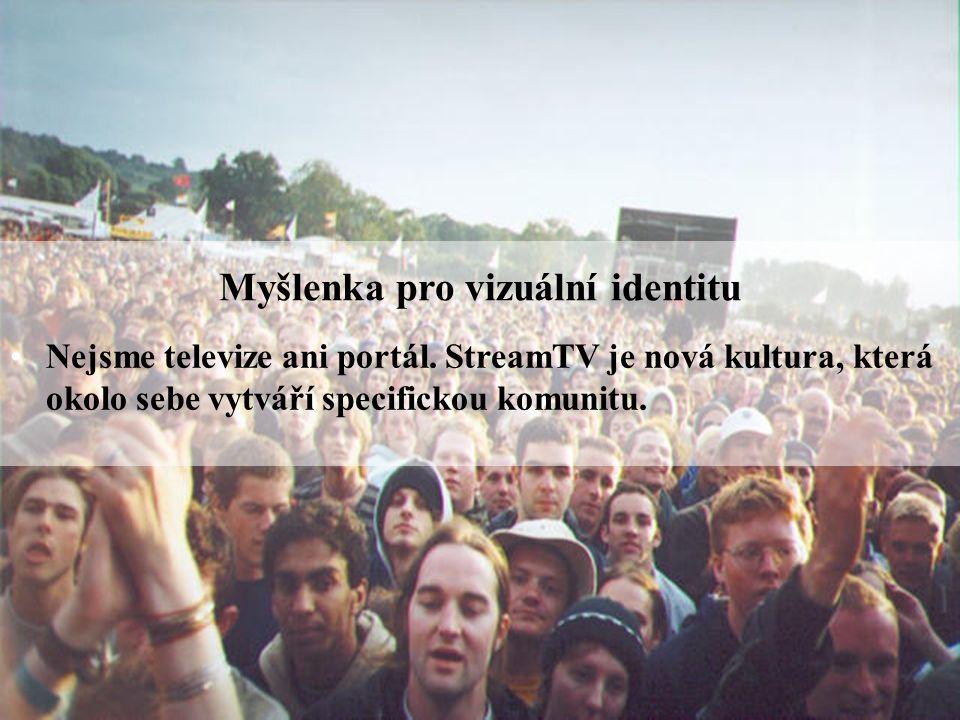 Strana | 6 Myšlenka pro vizuální identitu Nejsme televize ani portál.