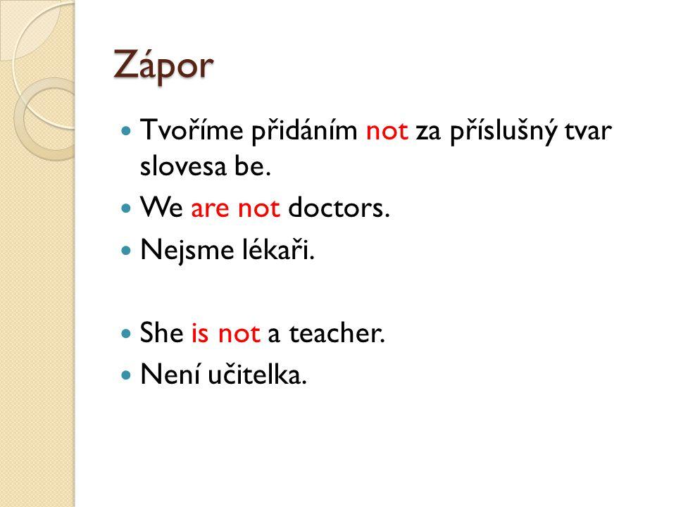 Stažené tvary V mluvené angličtině se vyskytují stažené tvary.