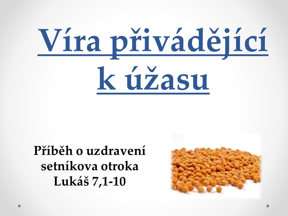 Co je víra.Židům 11:1 Víra jest podstata věcí, v něž doufáme, důkaz neviditelných skutečností.