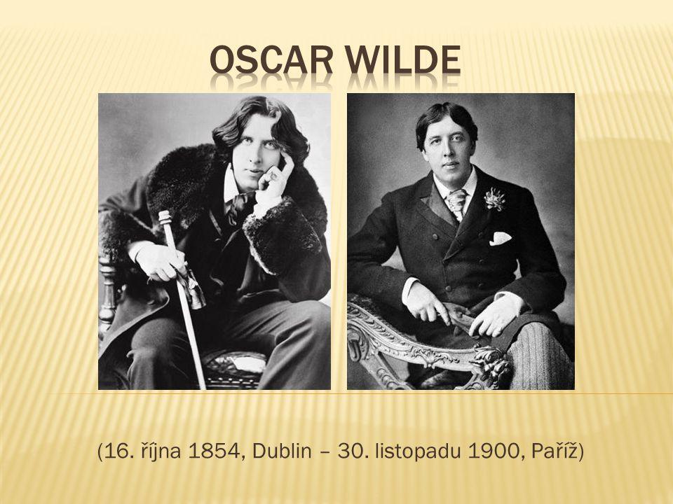 (16. října 1854, Dublin – 30. listopadu 1900, Paříž)