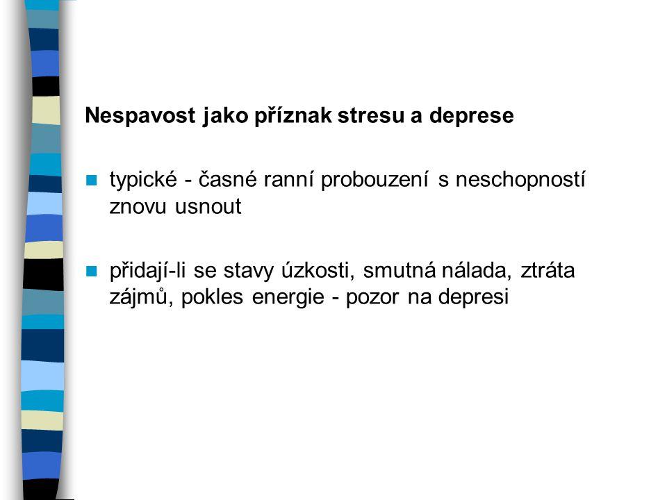 Tělesné choroby provázené nespavostí 1.bolest - celá řada nemocí 2.