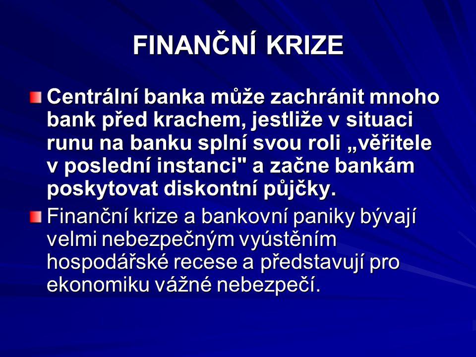 """FINANČNÍ KRIZE Centrální banka může zachránit mnoho bank před krachem, jestliže v situaci runu na banku splní svou roli """"věřitele v poslední instanci a začne bankám poskytovat diskontní půjčky."""