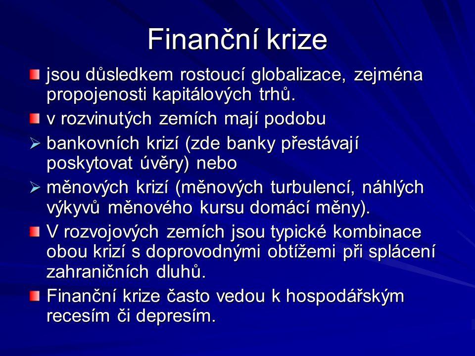 Finanční krize jsou důsledkem rostoucí globalizace, zejména propojenosti kapitálových trhů.