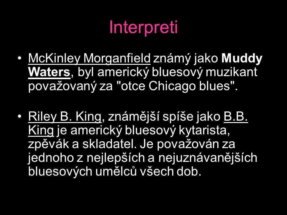 Interpreti McKinley Morganfield známý jako Muddy Waters, byl americký bluesový muzikant považovaný za otce Chicago blues .