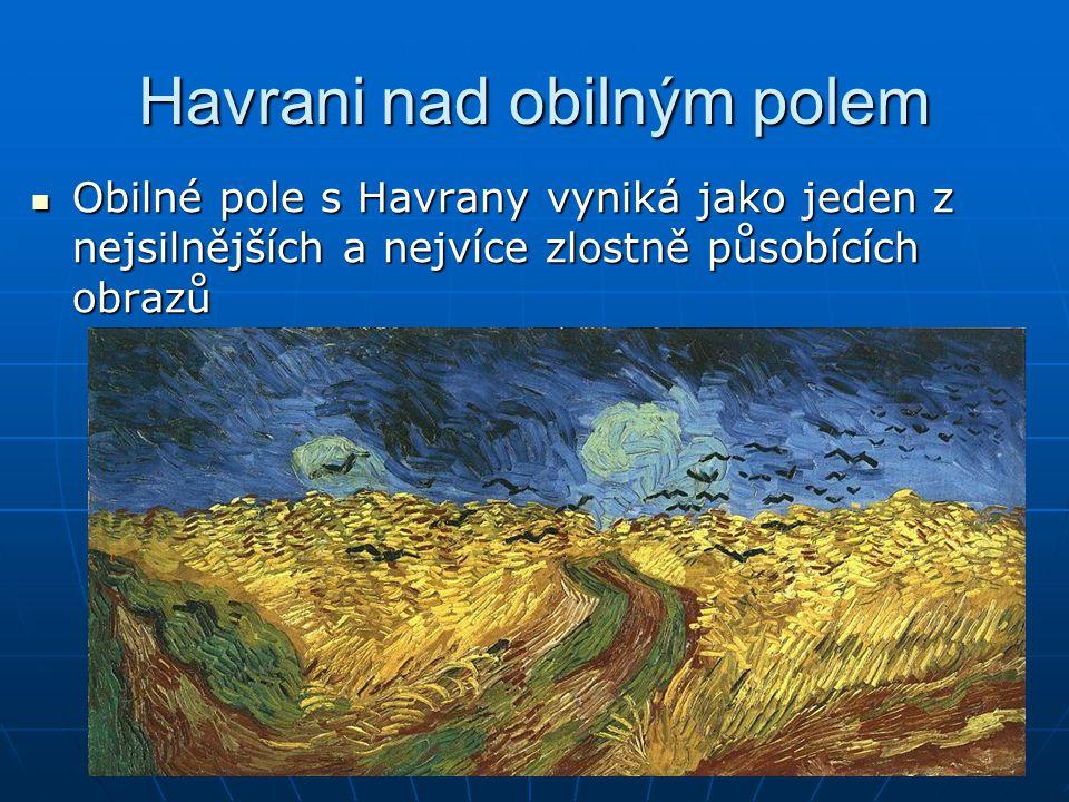 Havrani nad obilným polem Obilné pole s Havrany vyniká jako jeden z nejsilnějších a nejvíce zlostně působících obrazů Obilné pole s Havrany vyniká jak