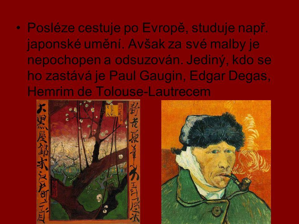 Posléze cestuje po Evropě, studuje např. japonské umění. Avšak za své malby je nepochopen a odsuzován. Jediný, kdo se ho zastává je Paul Gaugin, Edgar