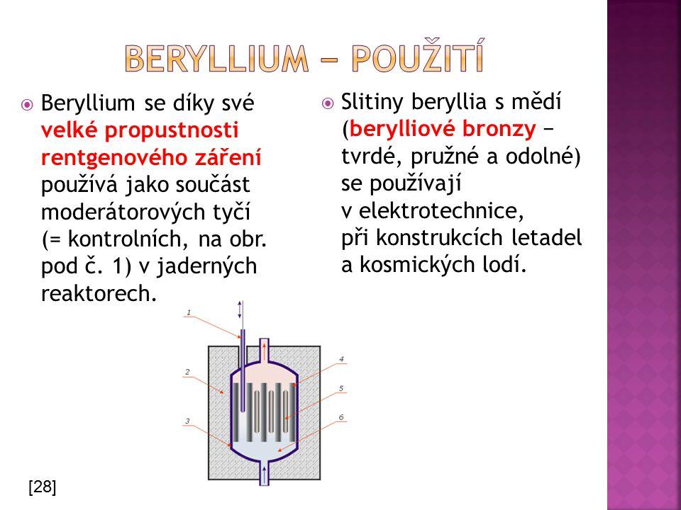  Beryllium se díky své velké propustnosti rentgenového záření používá jako součást moderátorových tyčí (= kontrolních, na obr. pod č. 1) v jaderných